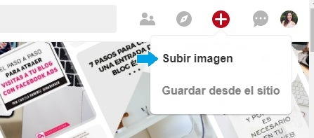 Para subir una imagen, clická el signo + en la esquina superior derecha en cualquier página de Pinterest