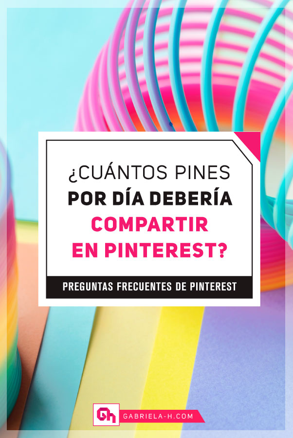 ¿Cuánto hay que pinear por día en Pinterest?