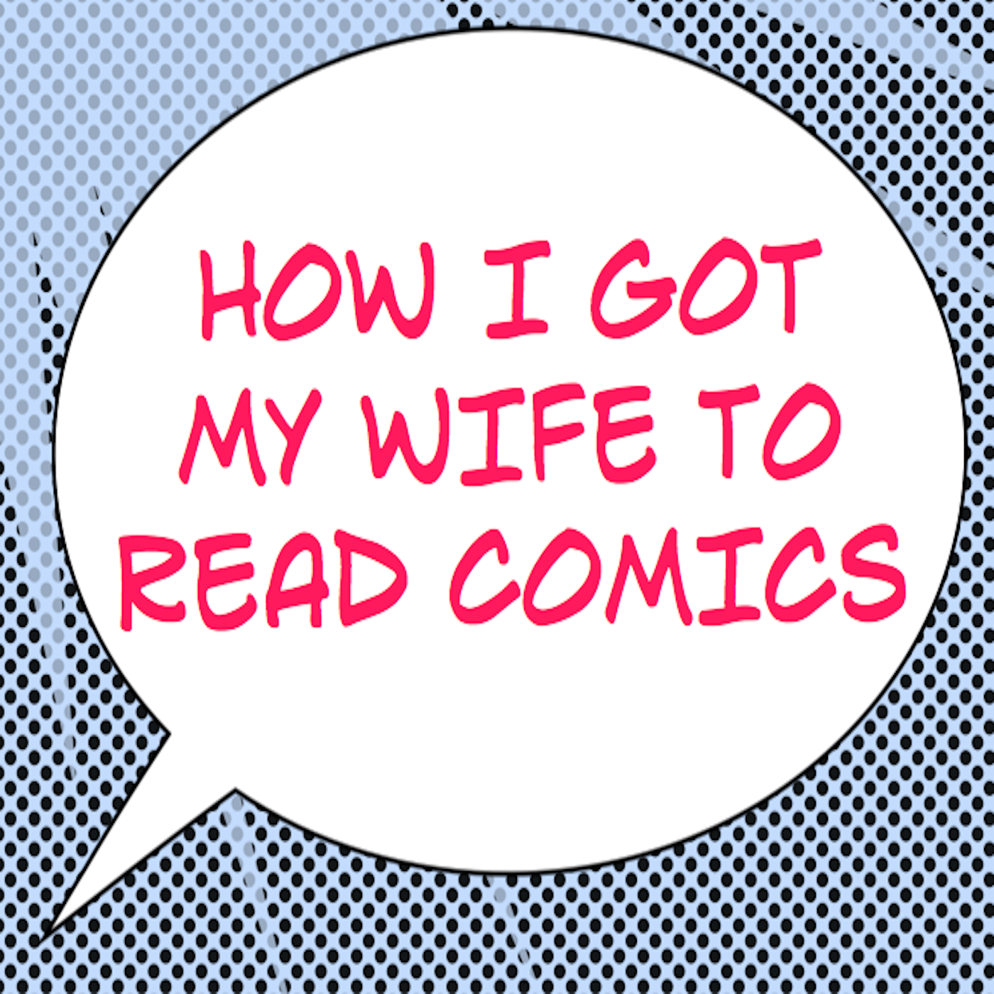 How I Got My Wife To Read Comics - SFPPN