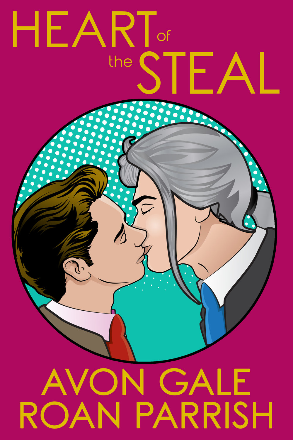 Heart of the Steal (Heart of the Steal #1) Roan Parrish and Avon Gale
