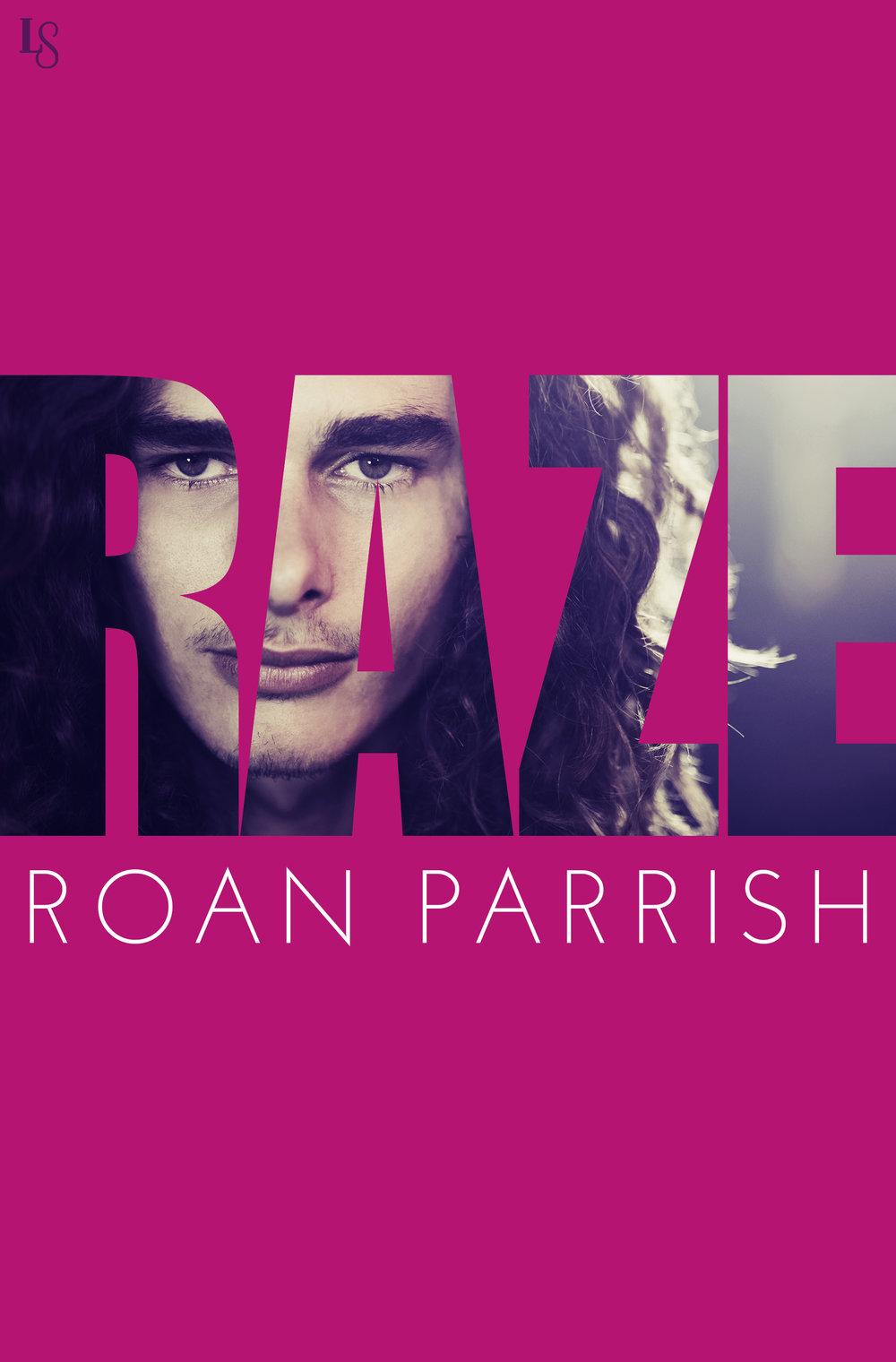 raze, an m/m romance by roan parrish