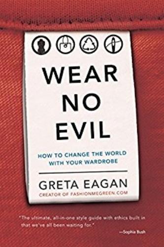 Conscious Fashion Books Wear No Evil