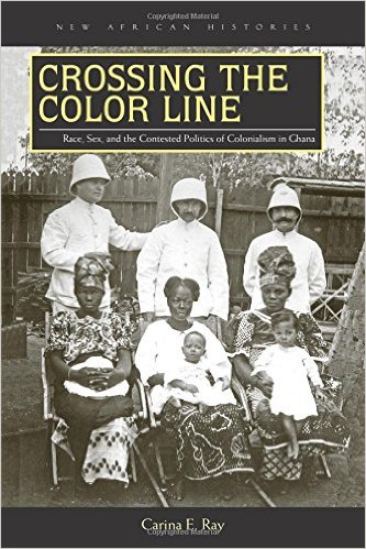"""A fascinating exploration of sex across the color line in colonial Ghana. This book is a brilliant addition to the literature on sex, gender and empire."" —Kwame Anthony Appiah, professor of philosophy and law, New York University"