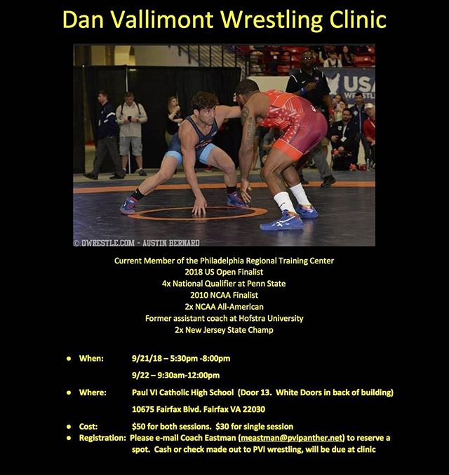 2018 US Open finalist, Dan Vallimont, is making the trek to the DC Metro Area from the #PennsylvaniaRTC this month!  September 21 @ 5:30-8 PM September 22 @ 9:30-Noon  Host: Paul VI Catholic HS (Fairfax, VA)  To register, contact:  Coach Mike Eastman meastman@pvipanther.net  #PRTC #PSU #PSUWrestling #NitannyLion #NCAAWrestling #Wrestle #Wrestler #Wrestling #AllAmerican #PAWrestling #NJWrestling #VAWrestling #VAWA #VirginiaWrestling #Virginia #VA #D1Wrestling #Grapple #Grappler #Grappling #Vallimont #DanVallimont @vmont165
