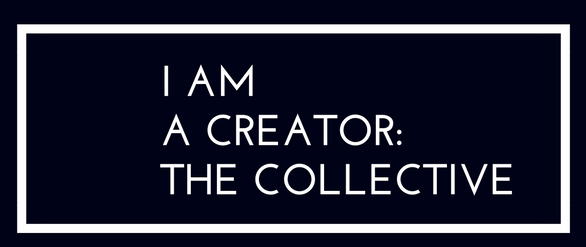I Am A Creator: The Collective
