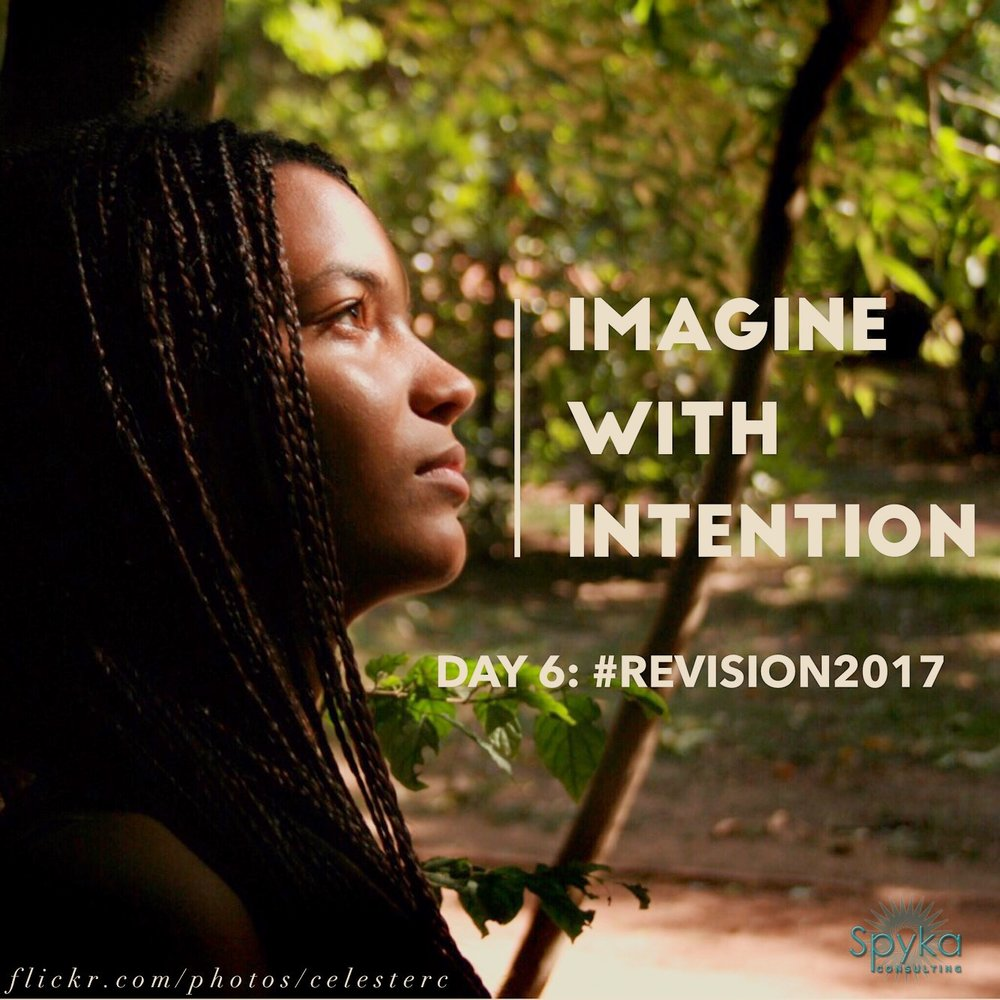 DAY 6: Imagine With Intention