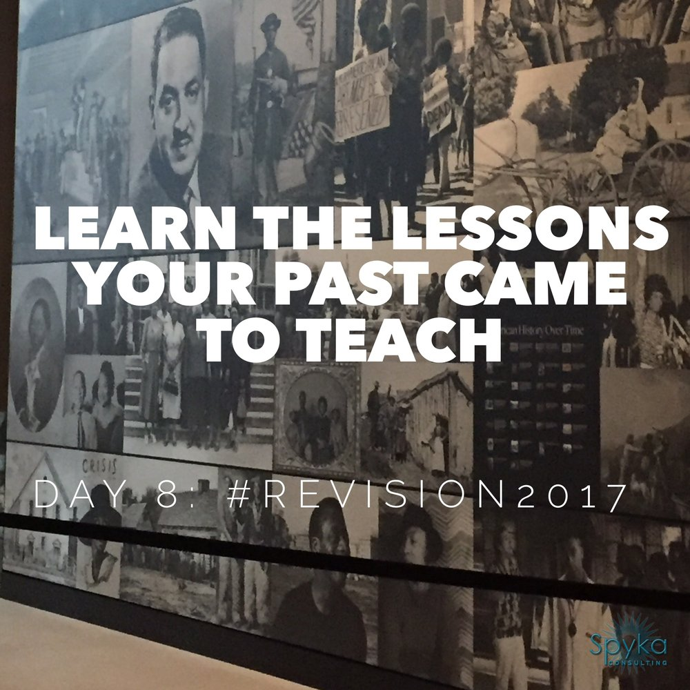 DAY 8: Learn The Lessons Your Past Came To Teach