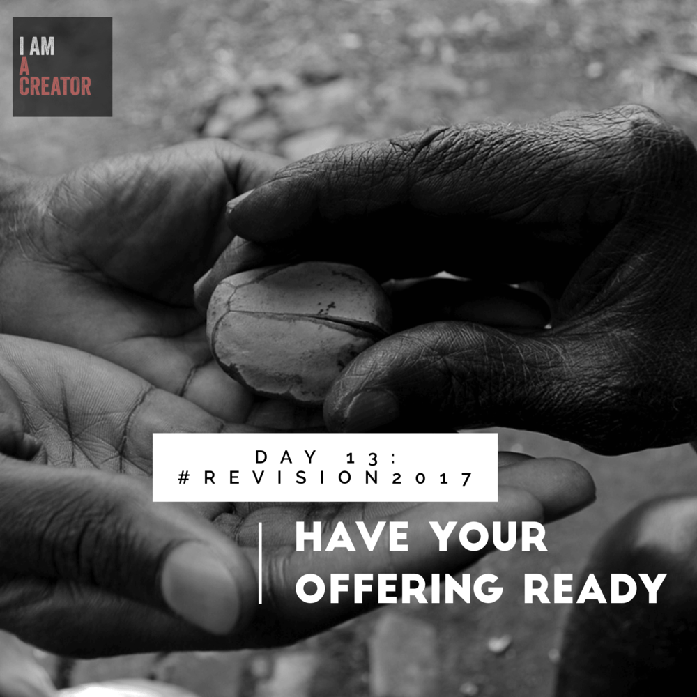 DAY 13: Have Your Offering Ready