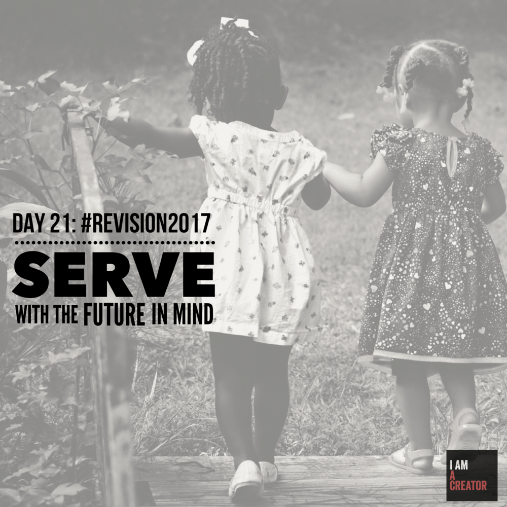 Day 21 - Serve With The Future In Mind