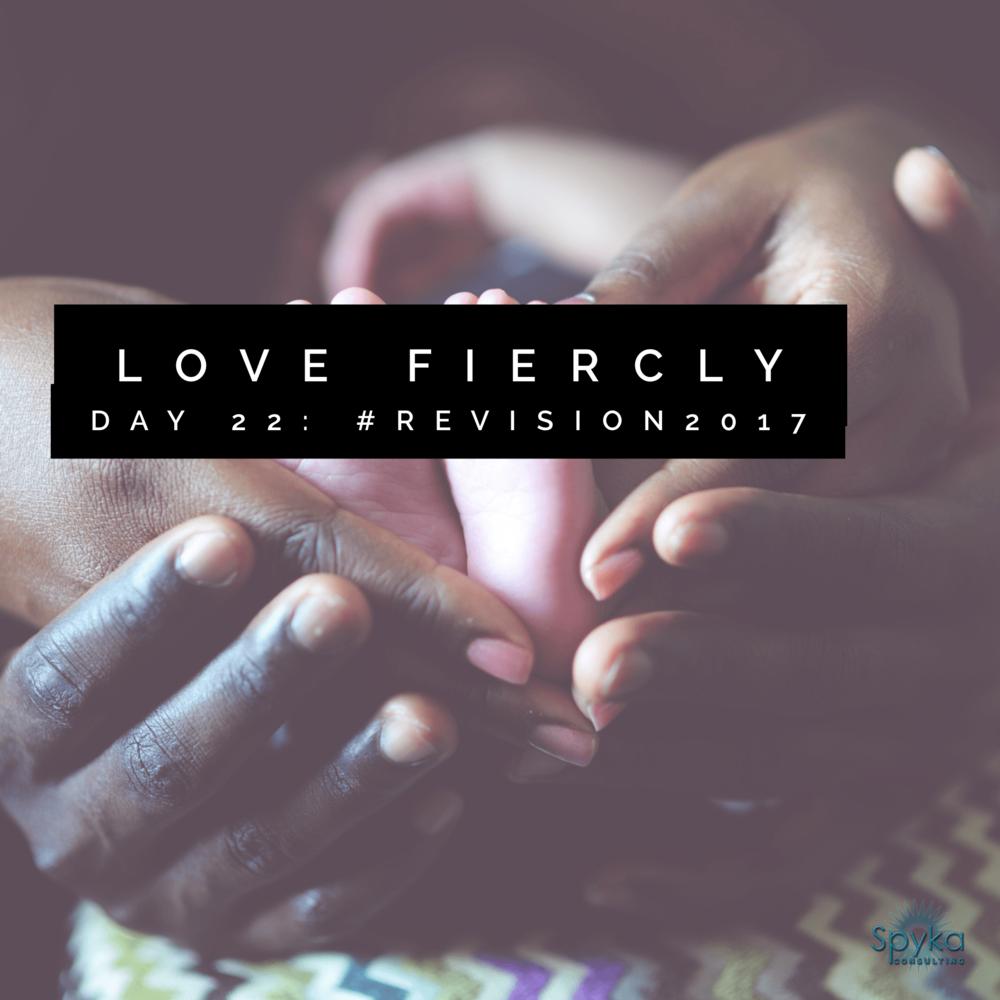 DAY 22: Love Fiercely