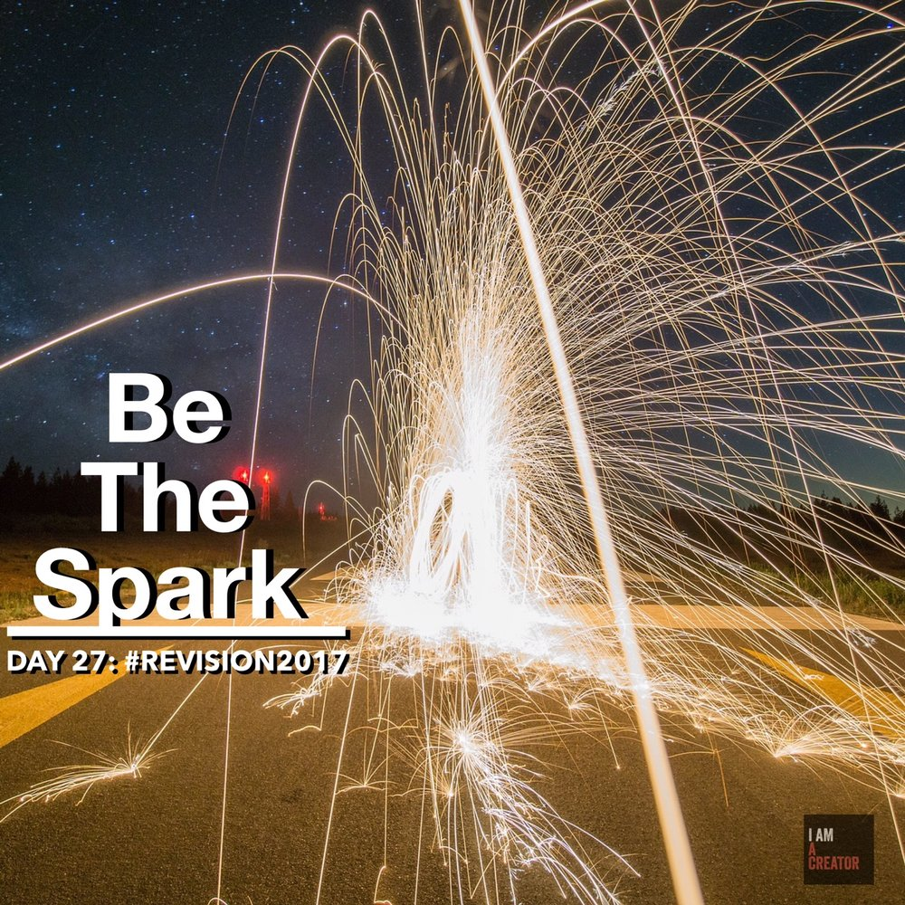 DAY 27: Be the Spark