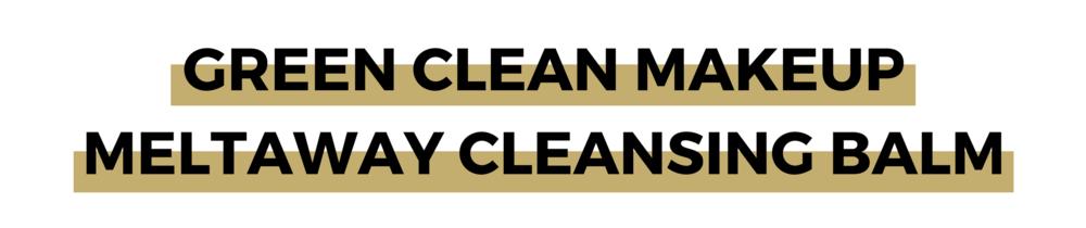 GREEN CLEAN MAKEUP MELTAWAY CLEANSING BALM.png
