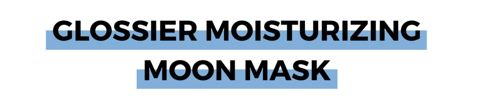 Glossier Moisturizing Moon Mask.png