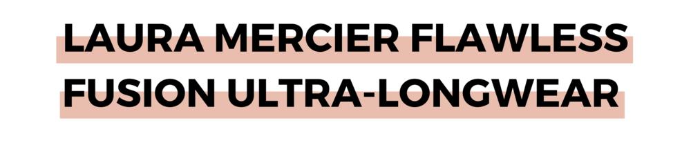 LAURA MERCIER FLAWLESS FUSION ULTRA-LONGWEAR.png