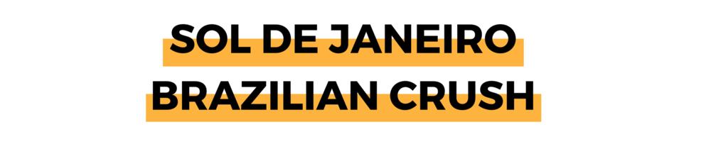 SOL DE JANEIRO BRAZILIAN CRUSH.png