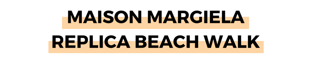 MAISON MARGIELA REPLICA BEACH WALK.png