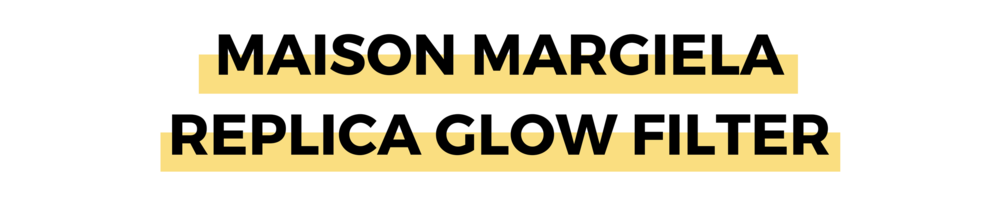 MAISON MARGIELA REPLICA GLOW FILTER.png
