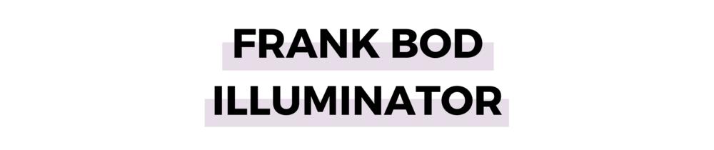 FRANK BOD ILLUMINATOR.png