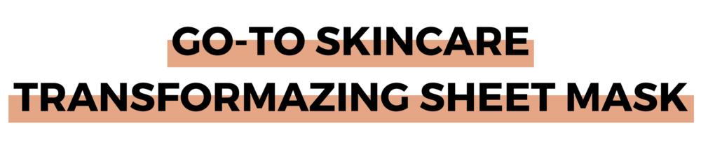 GO-TO SKINCARE TRANSFORMAZING SHEET MASK.png