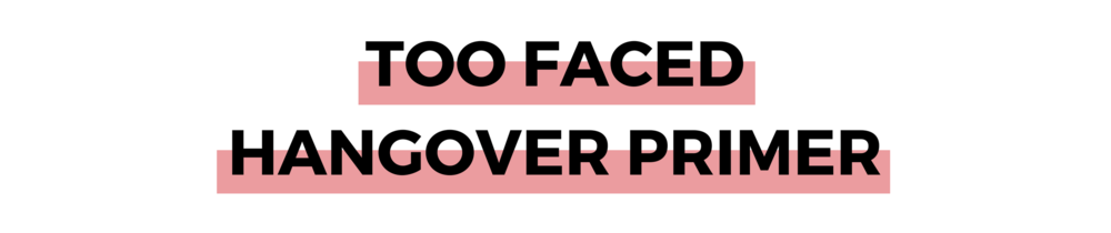 TOO FACED HANGOVER PRIMER.png