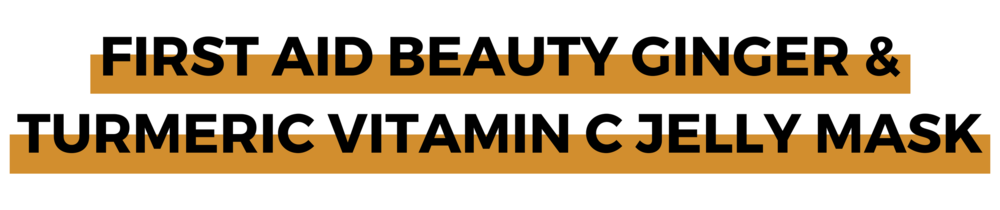 FIRST AID BEAUTY GINGER & TURMERIC VITAMIN C JELLY MASK.png