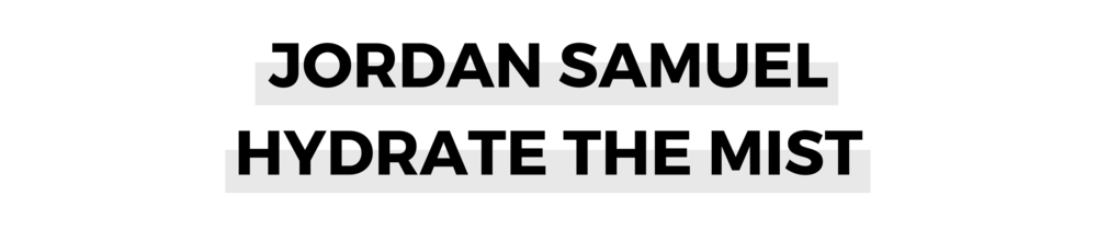 JORDAN SAMUEL HYDRATE THE MIST.png