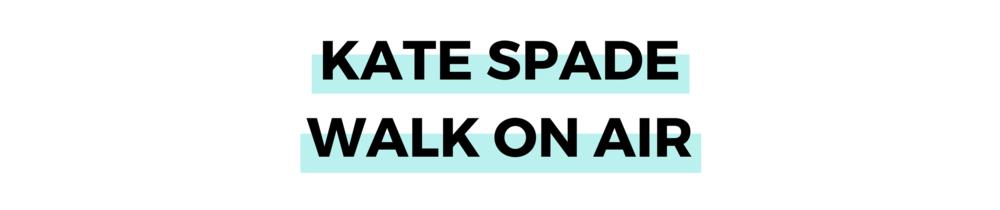 KATE SPADE WALK ON AIR.png