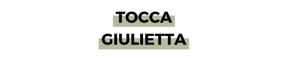 TOCCA GIULIETTA.png