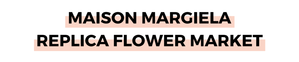 MAISON MARGIELA REPLICA FLOWER MARKET.png