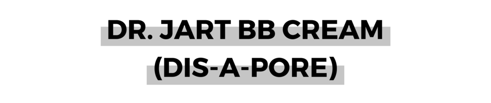 DR. JART BB CREAM (DIS-A-PORE).png