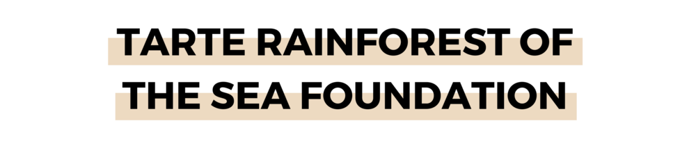 TARTE RAINFOREST OF THE SEA FOUNDATION.png