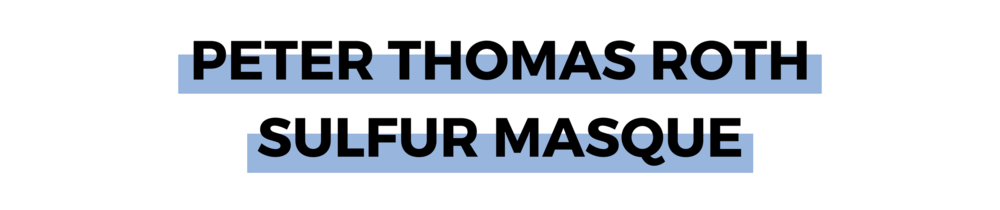PETER THOMAS ROTH SULFUR MASQUE.png