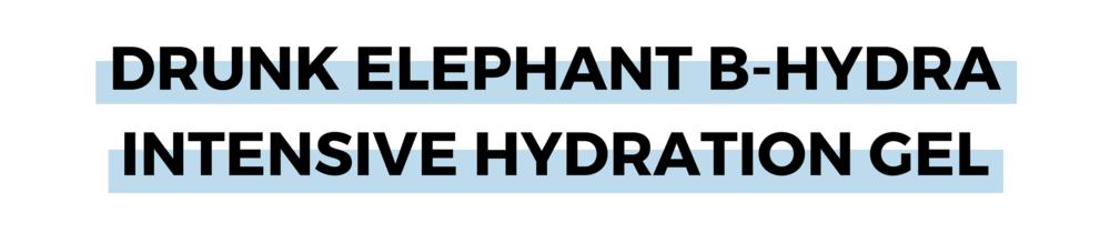 DRUNK ELEPHANT B-HYDRA INTENSIVE HYDRATION GEL.png