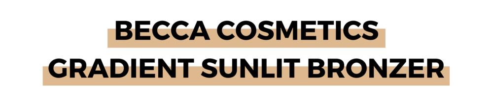 BECCA COSMETICS GRADIENT SUNLIT BRONZER.png