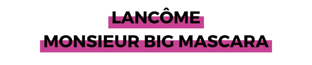 LANCÔME MONSIEUR BIG MASCARA.png