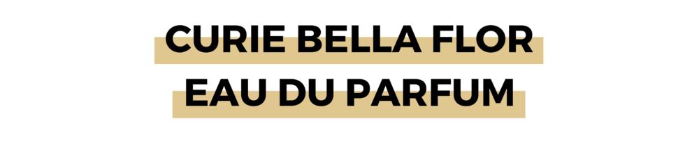 CURIE BELLA FLOR EAU DU PARFUM.png