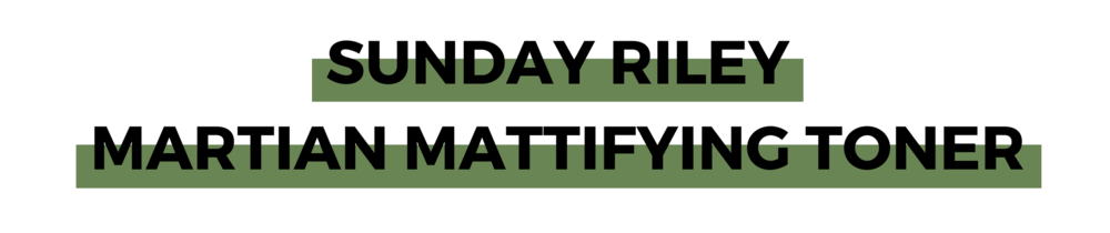 SUNDAY RILEY MARTIAN MATTIFYING TONER.png