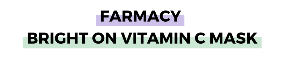 FARMACY BRIGHT ON VITAMIN C MASK.png