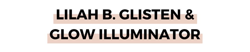 LILAH B. GLISTEN & GLOW ILLUMINATOR.png