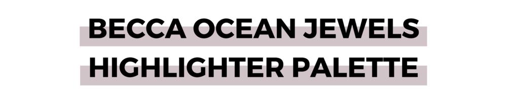 BECCA OCEAN JEWELS HIGHLIGHTER PALETTE.png