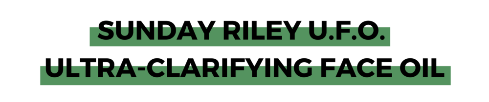 SUNDAY RILEY U.F.O. ULTRA-CLARIFYING FACE OIL.png