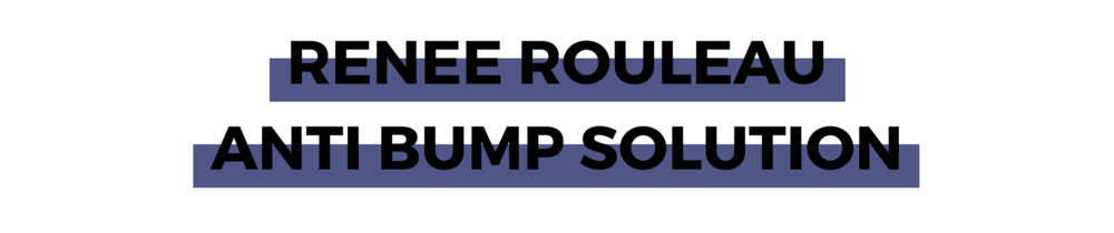 RENEE ROULEAU ANTI BUMP SOLUTION.png