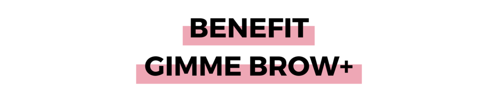 BENEFIT GIMME BROW+.png