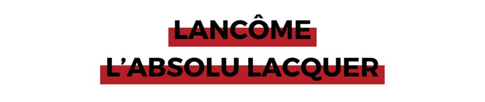 LANCÔME L'ABSOLU LACQUER.png