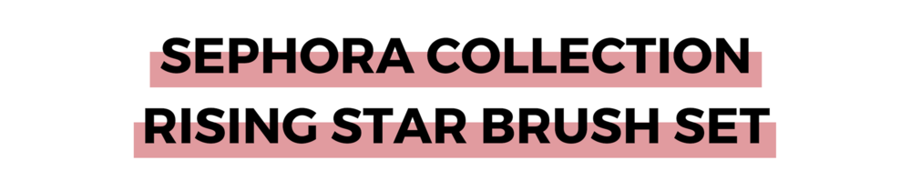 SEPHORA COLLECTION RISING STAR BRUSH SET.png