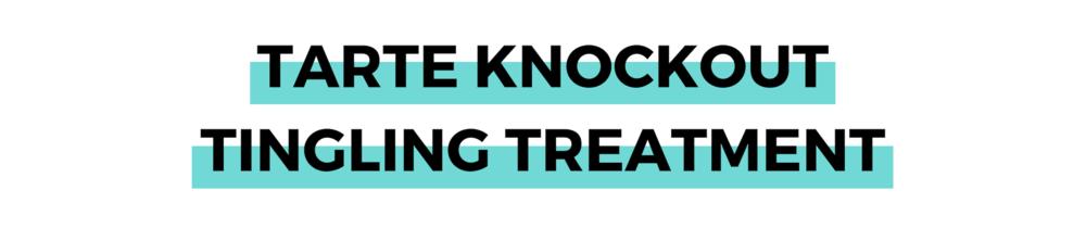 TARTE KNOCKOUT TINGLING TREATMENT.png