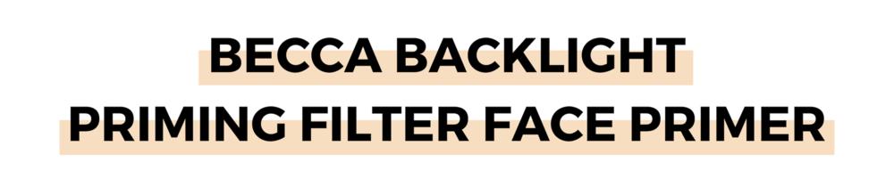 BECCA BACKLIGHT PRIMING FILTER FACE PRIMER.png