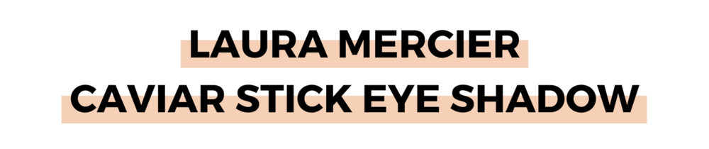 LAURA MERCIER CAVIAR STICK EYE SHADOW.png