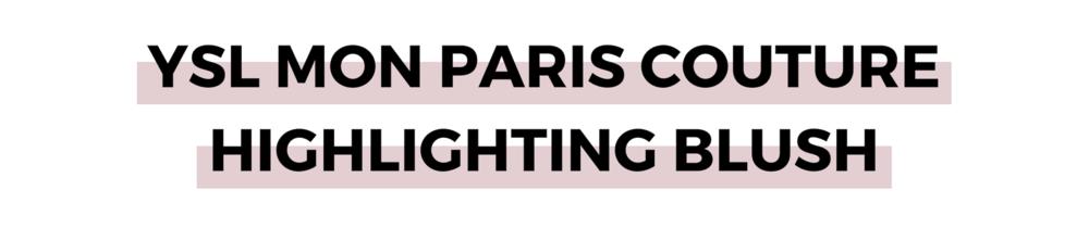 YSL MON PARIS COUTURE HIGHLIGHTING BLUSH.png