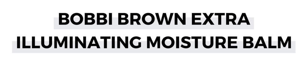BOBBI BROWN EXTRA ILLUMINATING MOISTURE BALM.png